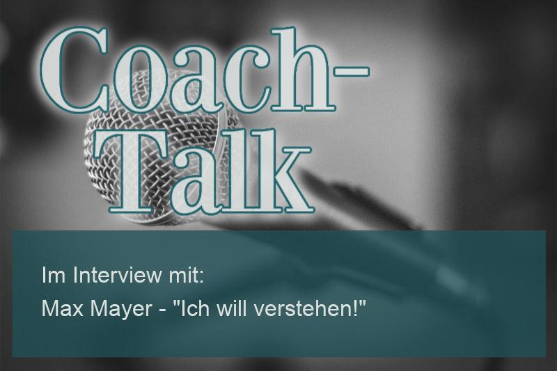 """Max Mayer – """"Ich will verstehen!"""""""